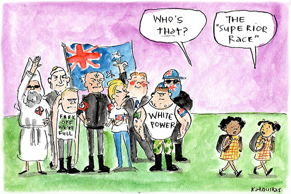 Two children of colour walk past Fraser Anning, neo-Nazis and bogans. One asks 'who's that?' and the other says 'the superior race'. Cartoon by Fiona Katauskas