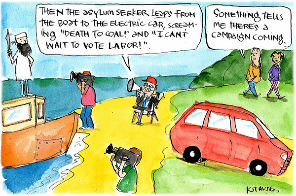 Scott Morrison directs a commercial, saying: 'Then the asylum seeker leaps from the boat to the electric car screaming death to coal and I can't wait to vote Labor'. Cartoon by Fiona Katauskas