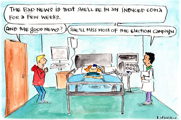 A nurse observes that although a woman will be in an induced coma for a few weeks, 'at least she'll miss most of the election campaign'. Cartoon by Fiona Katauskas