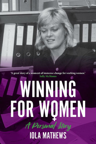 Winning for Women: A Personal Story, by Iola Mathews