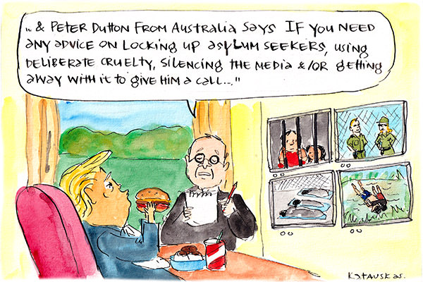 In this Fiona Katauskas cartoon an advisor tells Donald Trump that Peter Dutton is on the phone with some advice about how to be cruel to asylum seekers.