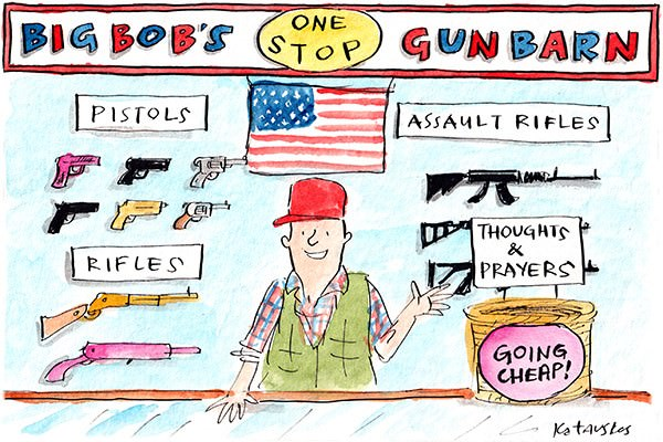 In this Fiona Katauskas cartoon, Big Bob's One Stop Gun Barn displays pistols and assault rifles either side of an American flag. In the foreground is a discount bin advertising 'thoughts and prayers going cheap'.