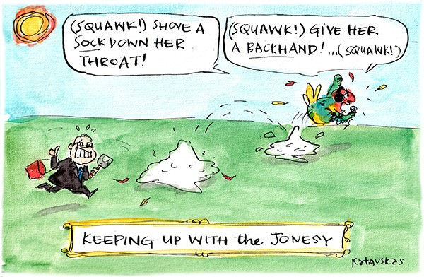 In this Fiona Katauskas cartoon, a parrot that looks like Alan Jones squawks 'Shove a sock down her throat' and 'Give her a backhand!' Scott Morrison scurries behind with a bucket and spade cleaning up the parrot's excrement.