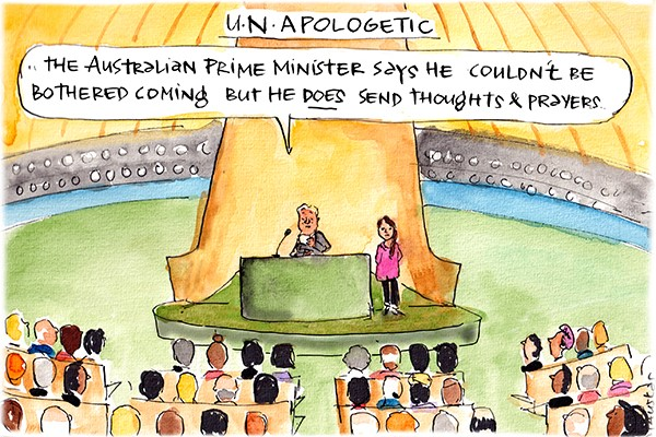In this Fiona Katauskas cartoon, the speaker at the UN climate summit says 'The Australian Prime Minister couldn't be bothered coming but he sends his thoughts and prayers'