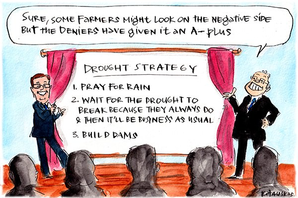 In this Fiona Katauskas cartoon, Scott Morrison presents a three step drought strategy: Pray for rain, Wait for the drought to break because they always do, Build dams.