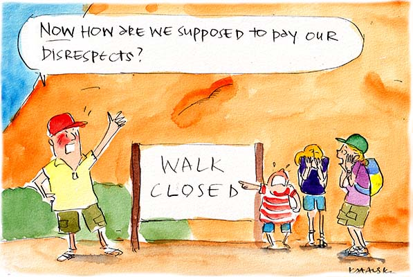 In this Fiona Katauskas cartoon, an angry man in a red cap says 'Now how are we supposed to pay our disrespects?' while standing next to a 'walk closed' sign at Uluru.