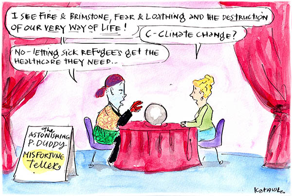 In this Fiona Katauskas cartoon, a fortune teller who looks like Peter Dutton foretells doom. His client thinks it's climate change, but no, it's Medevac!