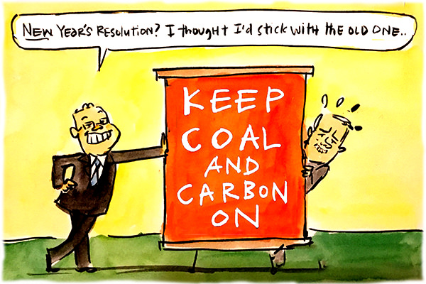In this Fiona Katauskas cartoon, Scott Morrison says that instead of a new year's resolution he's going to stick with the old one, as he leans on a banner reading 'Keep coal and carbon on.'
