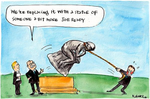In this Fiona Katauskas cartoon, Dan Tehan is pulling down the Thinker. Scott Morrison says, 'We're replacing it with a state of someone a bit more job ready.