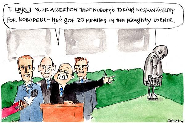 In this Fiona Katauskas cartoon, Scott Morrison at a press conference says, 'I reject your assertion that nobody's taking responsibility for robodebt — he's got 20 minutes in the naughty corner.' Morrison gestures towards a robot hanging its head in the corner.