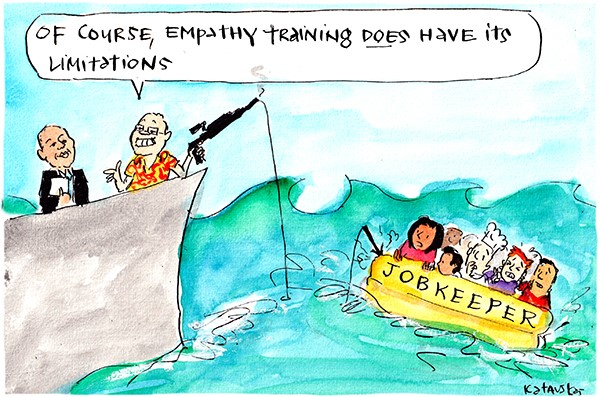 In this Fiona Katauskas cartoon, Scott Morrison is holding a harpoon saying, 'Of course, empathy training does have its limitations.' The harpoon is piercing a lifeboat with 'Jobkeeper' printed on it.