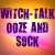 witch-talk, ooze and suck