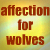 Affection For Wolves