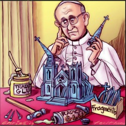'Broken Church' by Chris Johnston: cartoon depiction of Pope Francis sitting with a model church trying to repair it