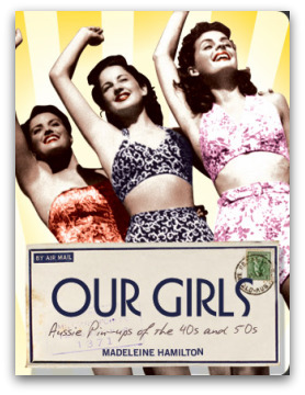 Hamilton, Madeleine: Our Girls: Aussie Pin-ups of the 40s and 50s. Arcade Publications, 2009. ISBN: 978-0-9804367-5-4