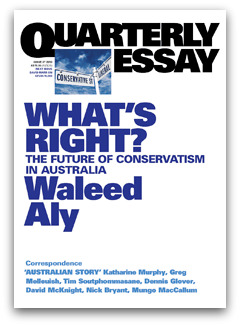 Quarterly Essay, What's Right?, Waleed Aly
