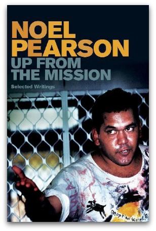'Up From the Mission' by Noel Pearson