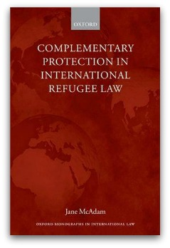 Complementary Protection in International Refugee Law, by Jane McAdam