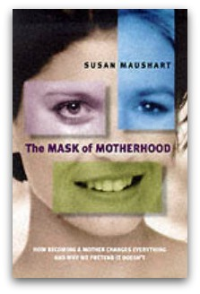 Susan Maushart's The Mask of Motherhood book cover