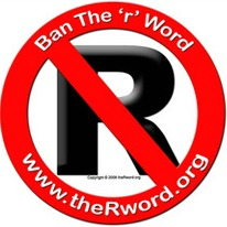 'Ban the r word' logo, giant r with a red line through it