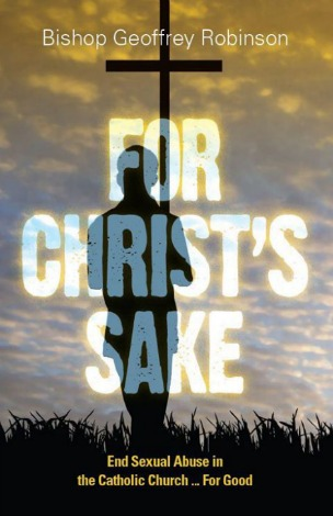 Geoffrey Robinson's book 'For Christ's Sake' features that title superimposed over the image of a person in silhouette holding up a cross
