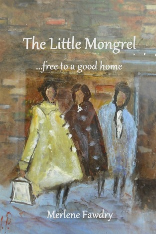 'The Little Mongrel', by Merlene Fawdry. Book cover features painted depiction of three young women with no faces in an urban setting