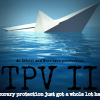 Mock movie advertisement features a sinking paper boat and the title TPV II: Temporary protection just got a whole lot harsher