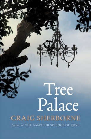 Cover of Tree Palace, by Craig Sherborne shows a chandelier strung from a tree