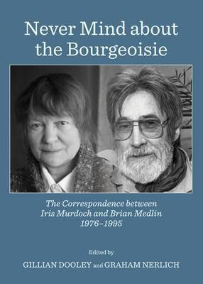 Iris Murdoch and Brian Medlin 'Never Mind about the Bourgeoisie' cover