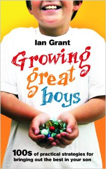 Growing Great Boys by Ian Grant