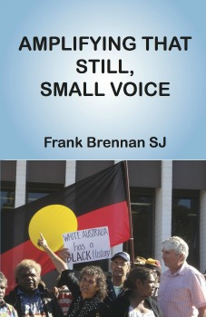 Cover image of Frank Brennan's book Amplifying That Still Small Voice