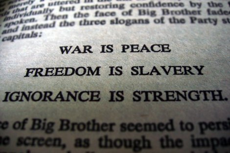 WAR IS PEACE, FREEDOM IS SLAVERY, IGNORANCE IS STRENGTH from George Orwell's 1984