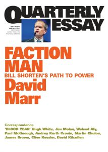 Faction Man, Quarterly Essay by David Marr