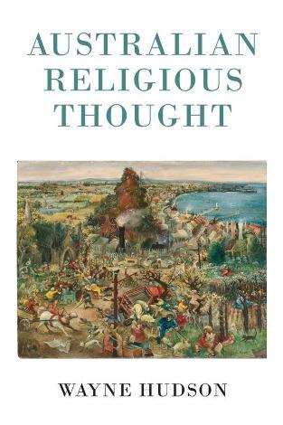 Wayne Hudson's Australian Religious Thought