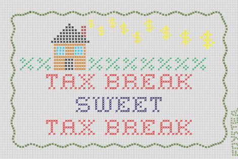 Greg Foyster cartoon shows cross-stich house and motto Tax Break Sweet Tax Break