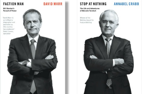David Marr's Faction Man: Bill Shorten's Pursuit of Power and Annabel Crabb's Stop at Nothing: The Life and Adventures of Malcolm Turnbull