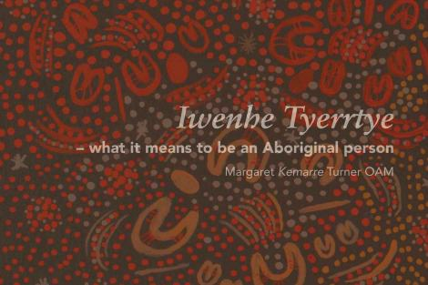 Iwenhe Tyerrtye: What it Means to be an Aboriginal Person. Book by Barry McDonald and Margaret Kemarre Turner