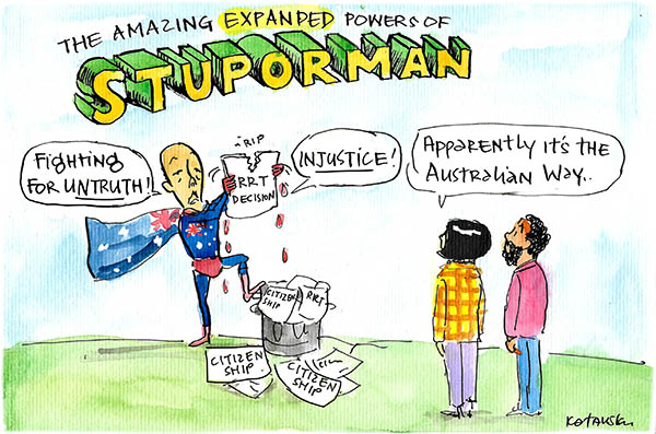 Stuporman Peter Dutton stands for untruth and injustice. Cartoon by Fiona Katauskas