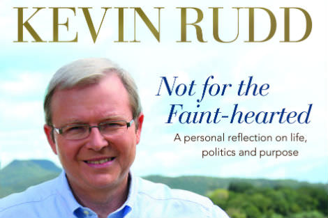 Not For the Faint Hearted by Kevin Rudd
