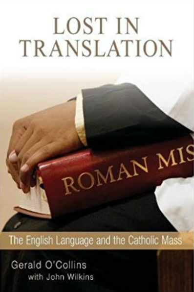 Lost in Translation: The English Language and the Catholic Mass by Fr Gerald O'Collins SJ