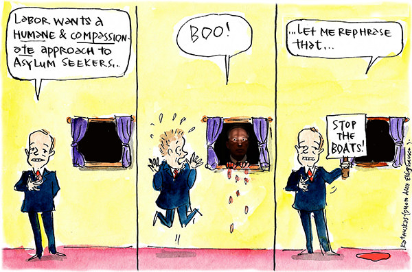 Bill Shorten spruiks a humane and compassionate response to asylum seekers, then reverts to 'stop the boats' after he is spooked by Peter Dutton. Cartoon by Fiona Katauskas