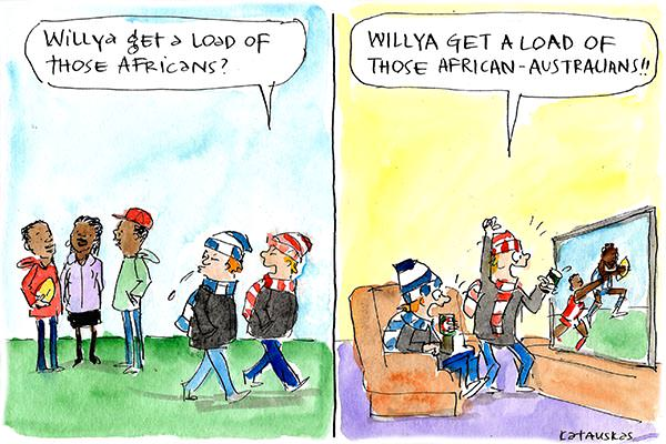 In the first panel young Australians disparage African migrants. In the second, they celebrate African-Australian football players. Cartoon by Fiona Katauskas