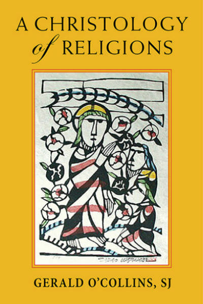 Fr Gerald O'Collins, A Christology of Religions