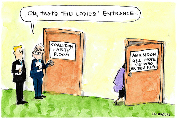 Scott Morrison points out the ladies' entrance to the Coalition Party Room, which is signed Abandon All Hope Ye Who Enter Here. Cartoon by Fiona Katauskas
