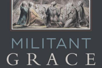 Militant Grace by Philip Ziegler
