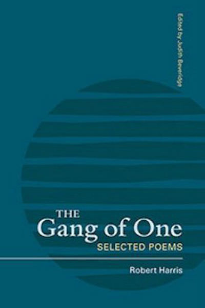 Robert Harris' The Gang of One: Selected Poems