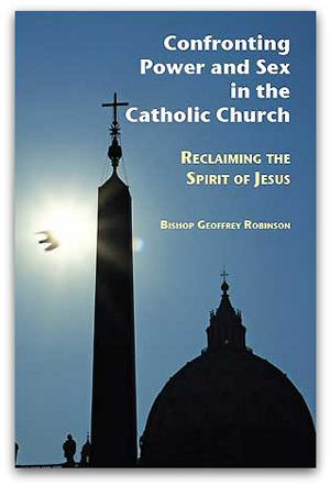 'Confronting Power and Sex in the Catholic Church', by Bishop Geoffrey Robinson