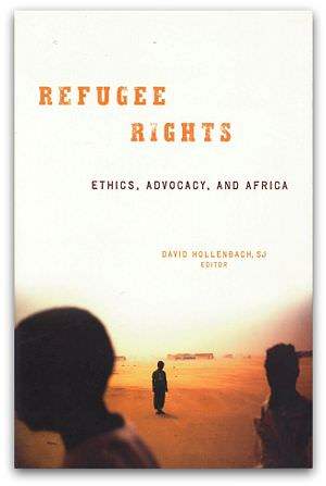 Refugee Rights: Ethics, Advocacy and Africa, by David Hollenbach
