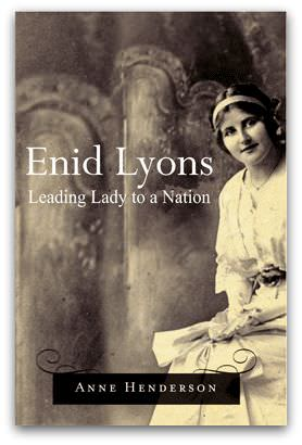 Enid Lyons — Leading Lady to a Nation, by Anne Henderson, cover image