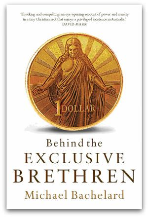 Behind the Exclusive Brethren, by Michael Bachelard, cover image